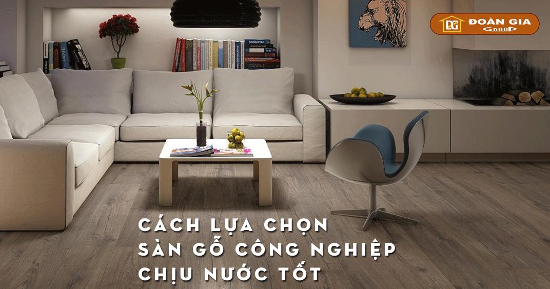 cach-lua-chon-san-go-cong-nghiep-chiu-nuoc-tot
