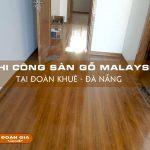 thi-cong-san-go-malaysia-kronohome-12-ly-tai-doan-khue-da-nang
