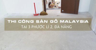 thi-cong-san-go-malaysia-tai-3-phuoc-li-2-da-nang
