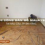 thi-cong-va-lap-rap-san-go-malaysia-tai-bau-cau-da-nang